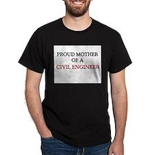 Proud Mother Of A CIVIL ENGINEER Dark T-Shirt