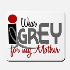 I Wear Grey For My Mother 32 Mousepad