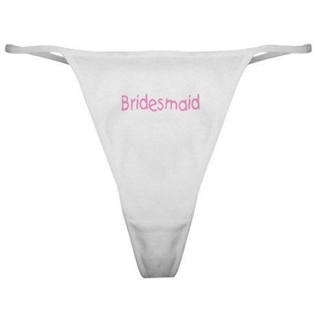 Bridesmaid (Pink) Classic Thong