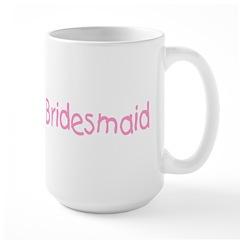 Bridesmaid (Pink) Large Mug