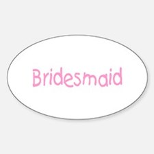 Bridesmaid (Pink) Oval Decal