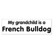 French Bulldog grandchild Bumper Bumper Sticker