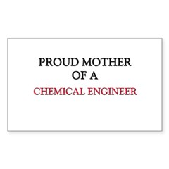 Proud Mother Of A CHEMICAL ENGINEER Decal