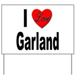 I Love Garland Yard Sign