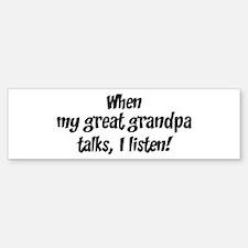 I listen to great grandpa Bumper Bumper Bumper Sticker