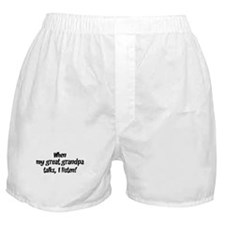 I listen to great grandpa Boxer Shorts