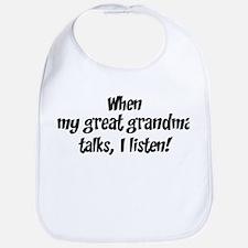 I listen to great grandma Bib
