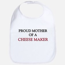 Proud Mother Of A CHEESE MAKER Bib
