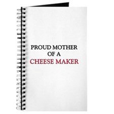 Proud Mother Of A CHEESE MAKER Journal