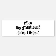 I listen to great aunt Bumper Bumper Bumper Sticker