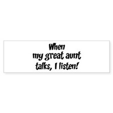 I listen to great aunt Bumper Bumper Sticker