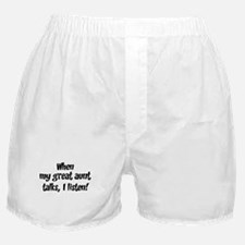 I listen to great aunt Boxer Shorts