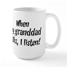 I listen to granddad Mug