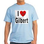I Love Gilbert Light T-Shirt