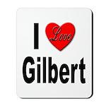 I Love Gilbert Mousepad