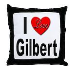 I Love Gilbert Throw Pillow