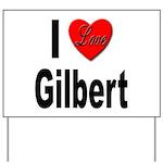I Love Gilbert Yard Sign