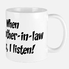 I listen to brother-in-law Mug