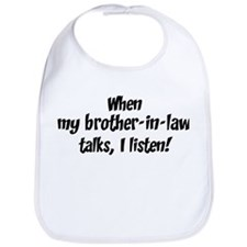 I listen to brother-in-law Bib
