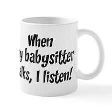 I listen to babysitter Mug