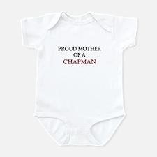 Proud Mother Of A CHAPMAN Infant Bodysuit