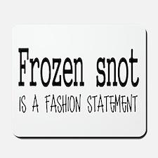 Frozen snot Mousepad