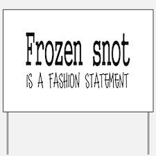 Frozen snot Yard Sign