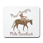 Real Cowgirls Ride Bareback Mousepad