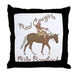 Real Cowgirls Ride Bareback Throw Pillow