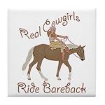 Real Cowgirls Ride Bareback Tile Coaster