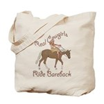 Real Cowgirls Ride Bareback Tote Bag