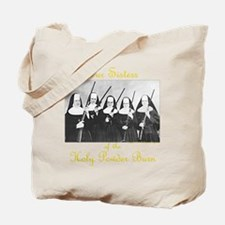 Our Sisters of the Holy Powder Burn Tote Bag