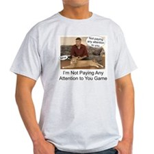 Not paying attention T-Shirt