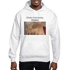 Shake that booty, YEAH!! Hoodie