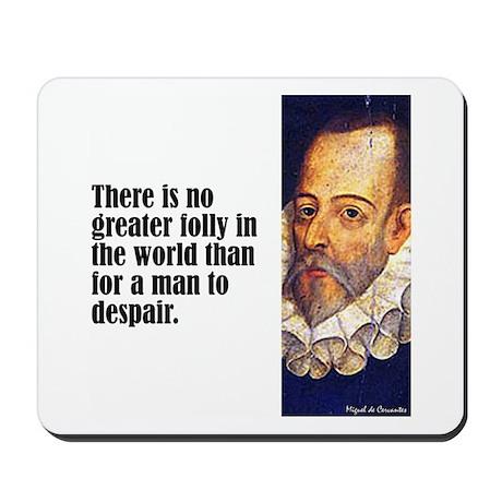 "Cervantes ""Greater Folly"" Mousepad"