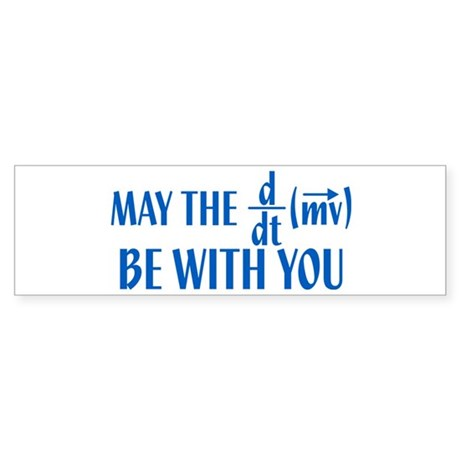 May The Force Be With You Bumper Sticker