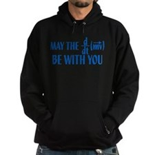 May The Force Be With You Hoodie