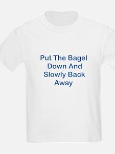 Put The Bagel Down T-Shirt