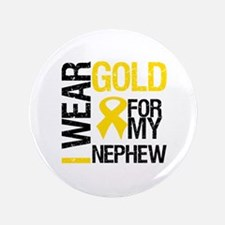 "I Wear Gold For Nephew 3.5"" Button"