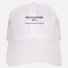 Proud Mother Of A CAREERS INFORMATION OFFICER Baseball Baseball Cap