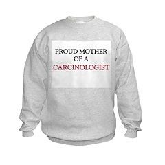 Proud Mother Of A CARCINOLOGIST Sweatshirt