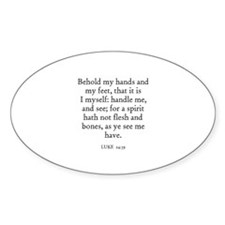 LUKE 24:39 Oval Decal