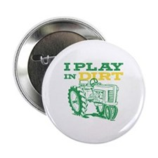 "Play In Dirt Tractor 2.25"" Button"