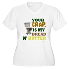 Your Crap is my bread & butte T-Shirt