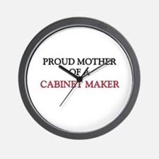 Proud Mother Of A CABINET MAKER Wall Clock