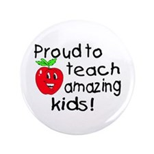 """Proud To Teach Amazing Kids 3.5"""" Button"""
