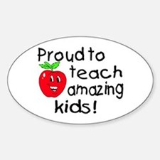 Proud To Teach Amazing Kids Oval Decal