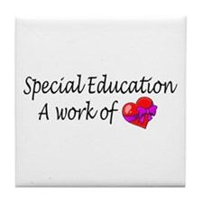 Special Education, A Work Of Love Tile Coaster
