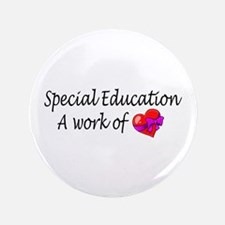 "Special Education, A Work Of Love 3.5"" Button"