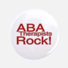 """ABA Therapists Rock! 3.5"""" Button"""
